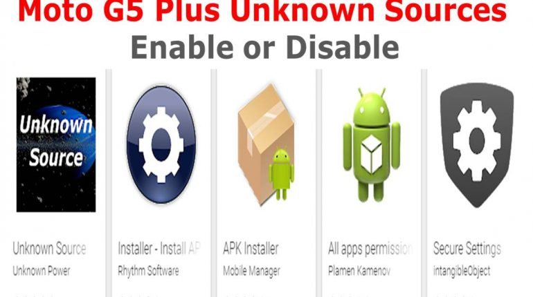 How To Enable or Disable Unknown Sources In Moto G5 Plus