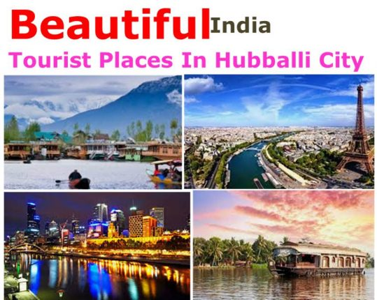 Beautiful Tourist Places In Hubli City