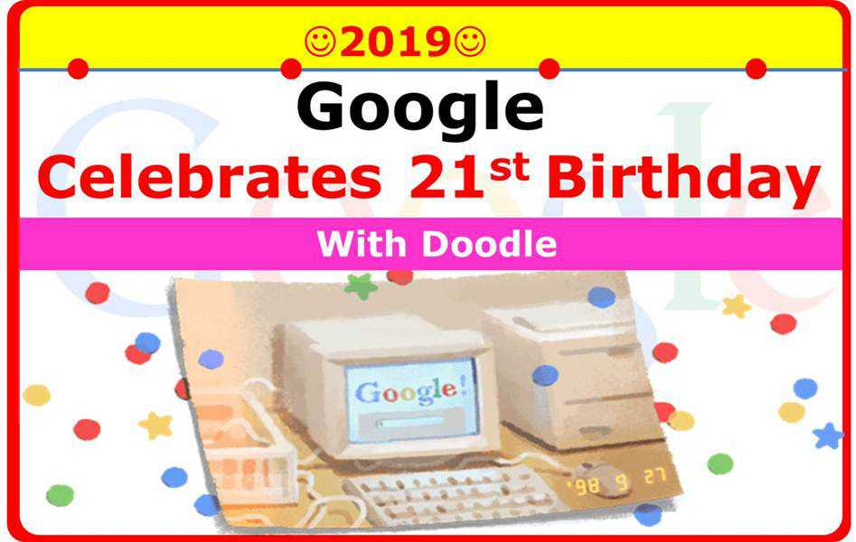 Google Celebrates 21 Birthday Celebrations